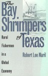 Bay Shrimpers of Texas - Robert Lee Maril