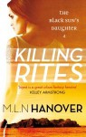 Killing Rites (The Black Sun's Daughter, #4) - M.L.N. Hanover