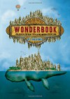Wonderbook: The Illustrated Guide to Creating Imaginative Fiction - Jeff VanderMeer, Jeremy Zerfoss, John Coulthart