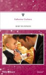 Mills & Boon : Baby Business (Billionaires and Babies) - Katherine Garbera