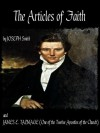 THE ARTICLES OF FAITH - JAMES E. TALMAGE (One of the Twelve Apostles of the Church), Joseph Smith, MonkeyBone Publications