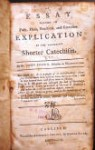 An Essay Towards an Easy, Plain, Practical, and Extensive Explication of the Assembly's Shorter Catechism - John Brown
