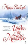 Under The Mistletoe - Mary Balogh