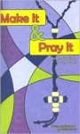 Make It and Pray It-10pk: The Rosary Kit for Young People [With Rosary Beads] - Patricia Murray