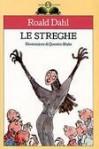 Le streghe - Lorenza Manzi, Francesca Lazzarato, Roald Dahl, Quentin Blake