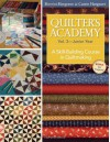 Quilter's Academy Vol. 3 Junior Year: A Skill-Building Course in Quiltmaking - Harriet Hargrave, Carrie Hargrave