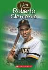 I Am #8: Roberto Clemente - Jim Gigliotti