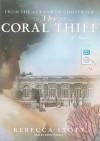 The Coral Thief: A Novel - Rebecca Stott, Simon Prebble