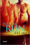 You Can Run - Beth D. Carter