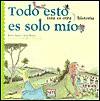Todo esto es solo mio/ All This Is Just Mine (Esta Es Otra Historia/ This Is Another Story) (Spanish Edition) - Rocio Anton, Lola Nunez, Mikel Valverde