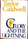 Glory and the Lightning. - Taylor Caldwell
