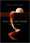 Tell Me One Thing: Stories - Deena Goldstone