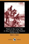 Pluck On The Long Trail: Boy Scouts In The Rockies - Edwin L. Sabin