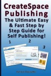 Createspace Publishing: The Ultimate Easy & Fast Step by Step Guide for Self Publishing! - Karen Abbott, Joyce Bean