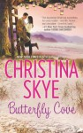 Butterfly Cove - Christina Skye