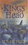 The King's Head - Susan Price