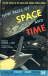 New Tales of Space and Time - Ray Bradbury, Isaac Asimov, Anthony Boucher, A.E. van Vogt, Kris Neville, Reginald Bretnor, Cleve Cartmill, P. Schuyler Miller, Gerald Heard, Raymond J. Healy, Frank Fenton, Joseph Petracca