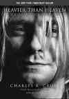 Heavier Than Heaven: A Biography of Kurt Cobain (Audio) - Charles R. Cross