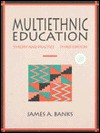 Multiethnic Education: Theory and Practice - James A. Banks