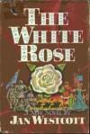 The White Rose - Jan Westcott