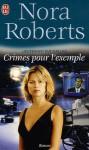 Crimes pour l'exemple (Lieutenant Eve Dallas, #2) - J.D. Robb