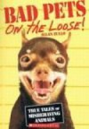 Bad Pets on the Loose! - Allan Zullo