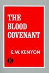 The Blood Covenant - E.W. Kenyon