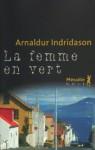 La Femme en vert (Bibliothèque nordique) (French Edition) - Arnaldur Indriðason, Éric Boury