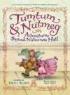 Tumtum and Nutmeg (Tumtum & Nutmeg) - Emily Bearn, Nick Price