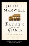 Running with the Giants: What Old Testament Heroes Want You to Know about Life and Leadership - John C. Maxwell