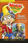 Skate Expectations!: Three Books in One (#4, #10, and #5) - Bill Myers, Robert West