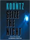 Seize the Night (Audio) - Keith Szarabajka, Dean Koontz