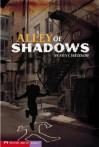 Alley of Shadows - Steve Brezenoff