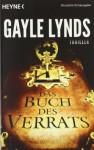 Das Buch Des Verrats Thriller - Gayle Lynds, Helmut Gerstberger