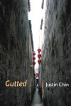 Gutted - Justin Chin