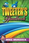 The Tweeter's Handbook - Mike Murdock
