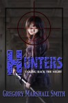 Hunters - Gregory Marshall Smith, Shontrell Wade