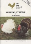 Turkeys At Home (The Gold Cockerel Series) - Michael Roberts, Roberts Michael, Sara Roadnight