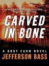 Carved in Bone - Jefferson Bass