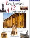 Vie Et Histoire Du Xi Ie Arrondissement: Bel Air, Picpus, Bercy, Quinze Vingts: Histoire, Anecdotes, CuriositéS, Monuments, MuséEs ... - Alfred Fierro