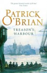 Treason's Harbour: Aubrey/Maturin series, book 9 - Patrick O'Brian