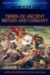 Tribes of Ancient Britain and Germany - Tacitus, Bob Carruthers