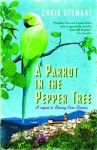 A Parrot in the Pepper Tree: A Sequel to Driving Over Lemons (The Lemons Trilogy) - Chris Stewart