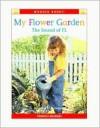 My Flower Garden: The Sound Of Fl (Phonics Readers) - Alice K. Flanagan