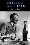Hitler's Table Talk, 1941-1944 - Adolf Hitler, Norman Cameron, R.H. Stevens