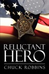 Reluctant Hero - Chuck Robbins