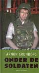 Onder de soldaten - Arnon Grunberg
