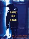 Carry Me Down - M.J. Hyland, Gerard Doyle
