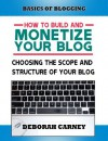 Choosing the Scope and Structure of Your Blog (ABCs Plus Basics for Websites and Blogs) - Liz Fogg, Deborah Carney, Tricia Meyer