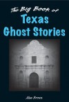 The Big Book of Texas Ghost Stories - Alan Brown